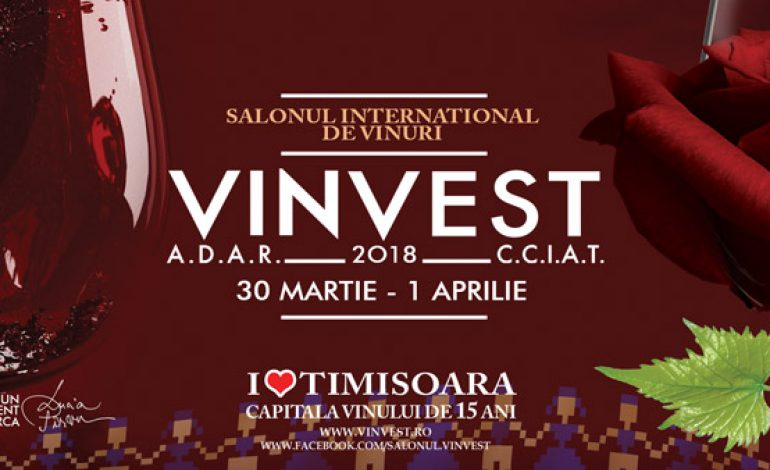 MAREA UNIRE A VINURILOR în anul Centenarului Marii Uniri, la cea de-a 15-a ediţie a Salonului VINVEST Timişoara 2018